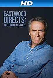 Eastwood Directs: The Untold Story (2013) Poster - Movie Forum, Cast, Reviews