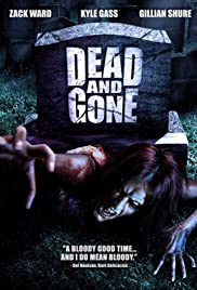 Dead and Gone (2008) Poster - Movie Forum, Cast, Reviews