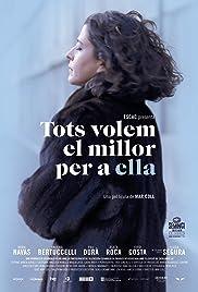 Tots volem el millor per a ella(2013) Poster - Movie Forum, Cast, Reviews