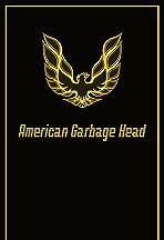 American Garbage Head