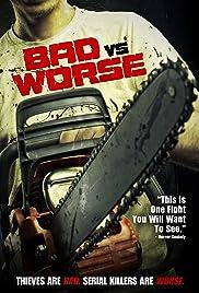 Bad vs Worse (2012)