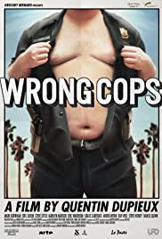 Wrong Cops (2013) Poster - Movie Forum, Cast, Reviews