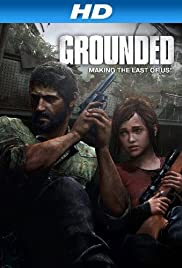 Grounded: Making the Last of Us (2013) Poster - Movie Forum, Cast, Reviews