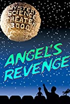 Image of Mystery Science Theater 3000: Angels Revenge