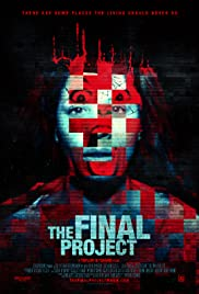 The Final Project (2016) Poster - Movie Forum, Cast, Reviews