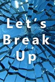 Let's Break Up Poster