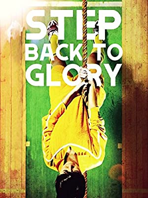 Nonton Step Back to Glory (2013) Film Subtitle Indonesia Streaming Movie Download