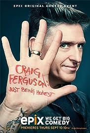 Craig Ferguson: Just Being Honest(2015) Poster - TV Show Forum, Cast, Reviews
