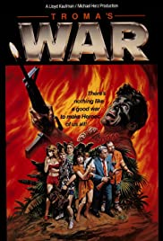 Troma's War (1988) Poster - Movie Forum, Cast, Reviews