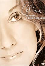 Céline Dion: All the Way... A Decade of Song & Video