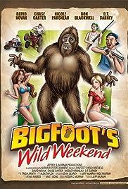 Bigfoot's Wild Weekend(2012) Poster - Movie Forum, Cast, Reviews
