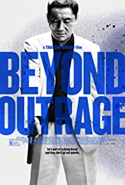 Beyond Outrage (2012) Poster - Movie Forum, Cast, Reviews