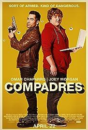 Compadres(2016) Poster - Movie Forum, Cast, Reviews