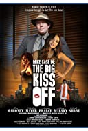 Mike Case in: The Big Kiss Off 2013