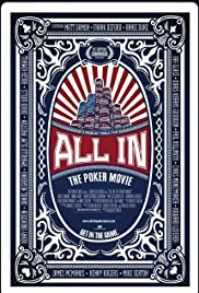 All In: The Poker Movie (2009) Poster - Movie Forum, Cast, Reviews