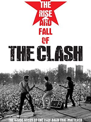The Rise and Fall of The Clash (2012)