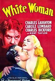 White Woman(1933) Poster - Movie Forum, Cast, Reviews