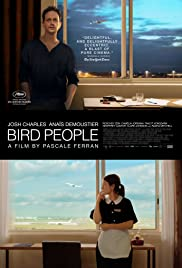 Bird People (2014) Poster - Movie Forum, Cast, Reviews