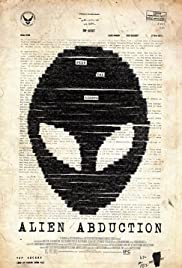 Alien Abduction (2014) Poster - Movie Forum, Cast, Reviews