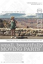 Small, Beautifully Moving Parts (2011) Poster