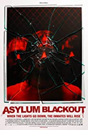 Asylum Blackout (2011) Poster - Movie Forum, Cast, Reviews