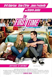 The First Time (2012) Poster - Movie Forum, Cast, Reviews