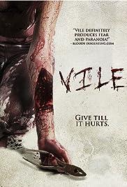 Vile(2011) Poster - Movie Forum, Cast, Reviews