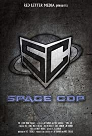 Space Cop (2016) Poster - Movie Forum, Cast, Reviews