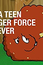 Image of Aqua Teen Hunger Force: The Last One Forever and Ever (For Real This Time) (We ... Mean It)