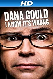 Dana Gould: I Know It's Wrong Poster