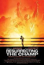 Resurrecting the Champ(2007)