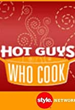 Hot Guys Who Cook