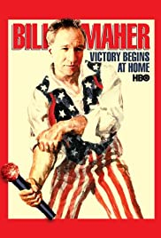 Bill Maher: Victory Begins at Home (2003) Poster - TV Show Forum, Cast, Reviews