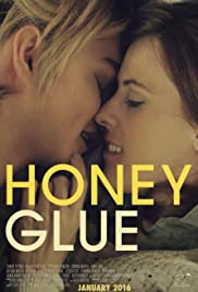 Honeyglue (2015) Poster - Movie Forum, Cast, Reviews