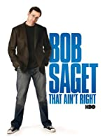Bob Saget That Ain t Right(2007)