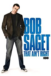 Bob Saget: That Ain't Right (2007) Poster - TV Show Forum, Cast, Reviews