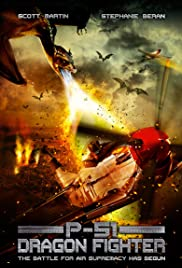 P-51 Dragon Fighter (2016) Poster - Movie Forum, Cast, Reviews