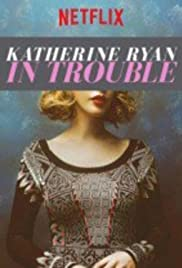 Watch Online Katherine Ryan: In Trouble HD Full Movie Free