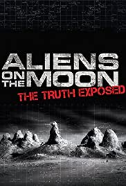 Aliens on the Moon: The Truth Exposed (2014) Poster - Movie Forum, Cast, Reviews