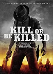 Kill Or Be Killed (2016)