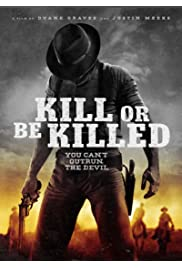 Watch Movie Kill or Be Killed (2016)