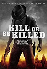 Kill or Be Killed (2015) Poster - Movie Forum, Cast, Reviews