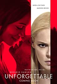 Unforgettable (2017) Poster - Movie Forum, Cast, Reviews