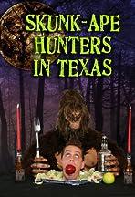 Skunk-Ape Hunters in Texas