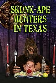 Skunk-Ape Hunters in Texas Poster