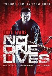 No One Lives(2012) Poster - Movie Forum, Cast, Reviews