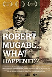 Robert Mugabe... What Happened? Poster