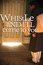 Image of Whistle and I'll Come to You
