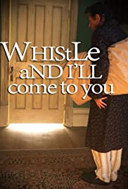Whistle and I'll Come to You Poster