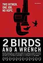 2 Birds And A Wrench